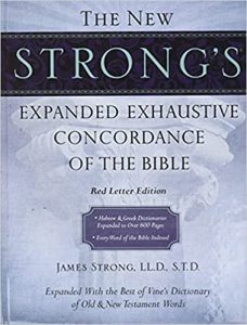 The New Strong's Expanded Exhaustive Concordance of the Bible Hardcover – April 11, 2010