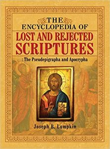 encyclopedia of lost and rejected scriptures
